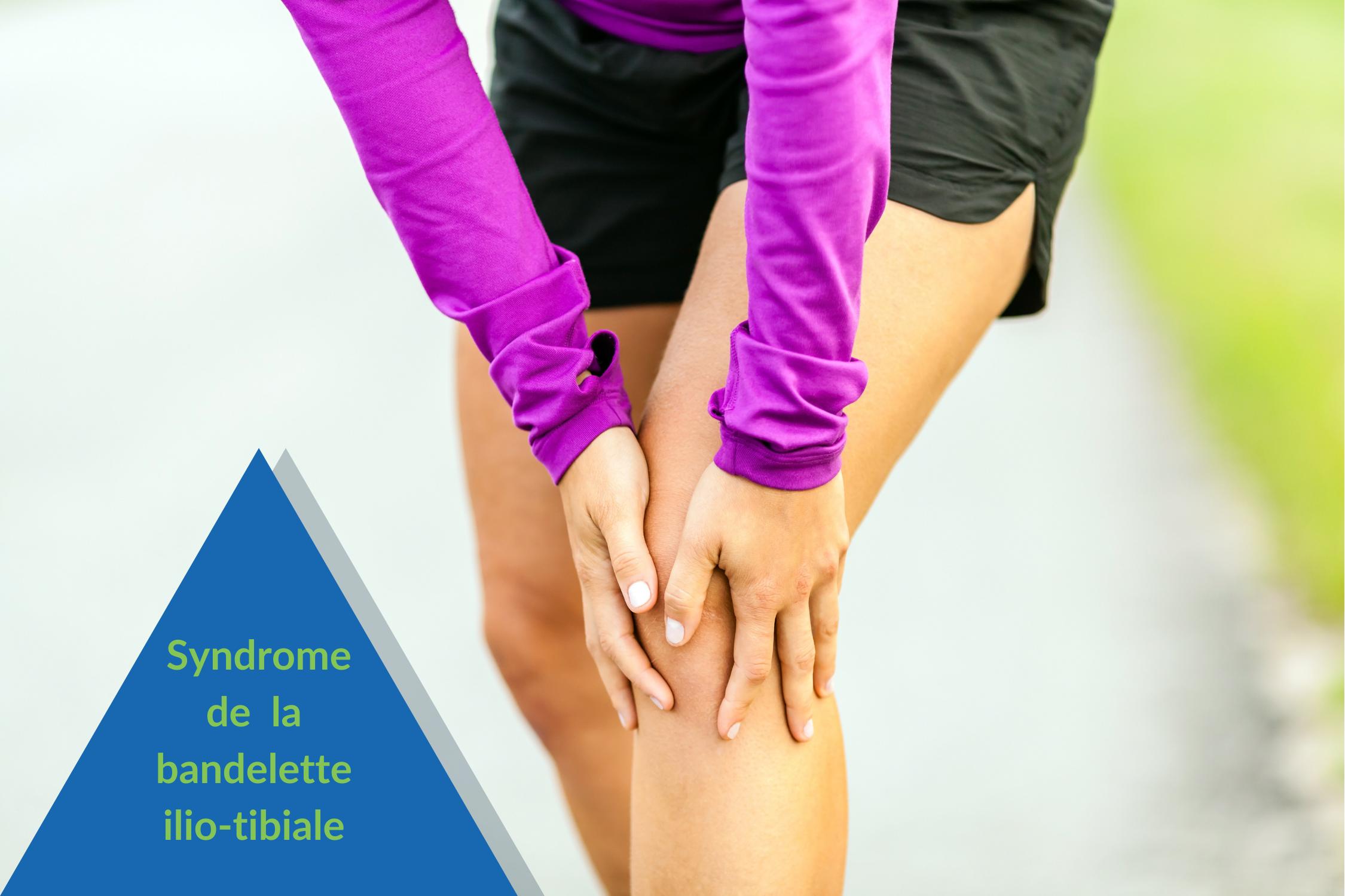Syndrome de la bandelette ilio-tibiale - pathologie de la course à pied
