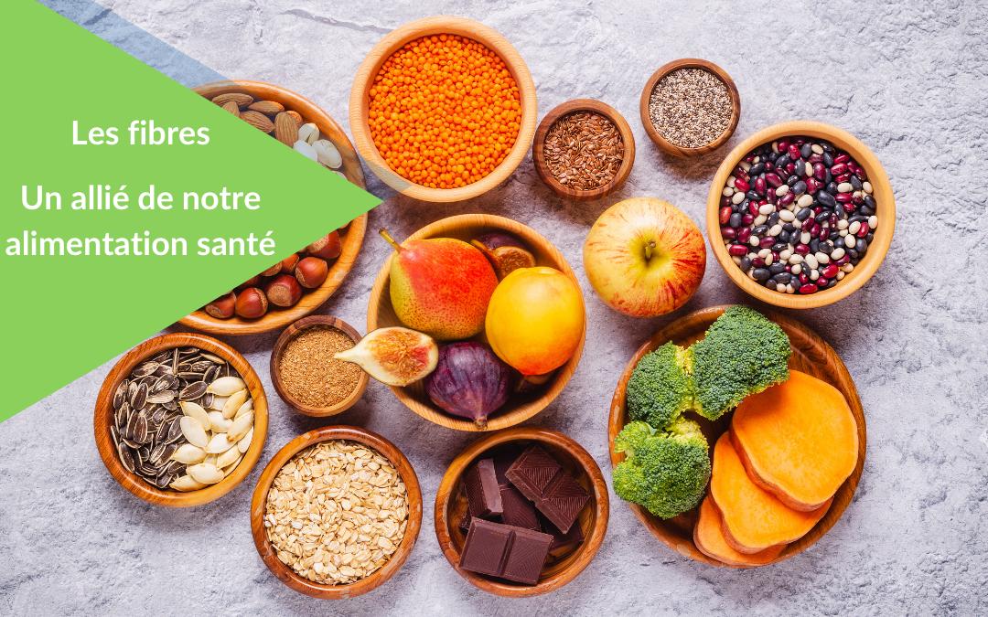 Nutrition : les fibres, un allié de notre alimentation santé